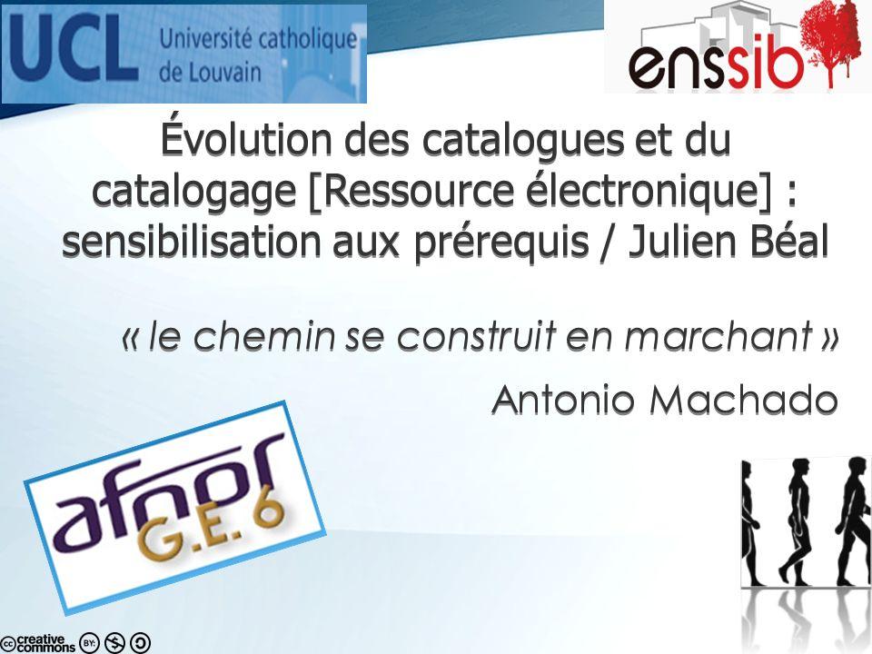 Évolution des catalogues et du catalogage [Ressource électronique] : sensibilisation aux prérequis / Julien Béal